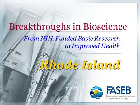 Breakthroughs in Bioscience From NIH-Funded Basic Research to Improved Health Rhode Island.