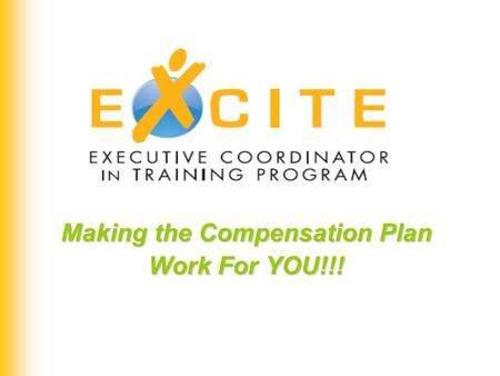 Making the Compensation Plan Work For YOU!!!