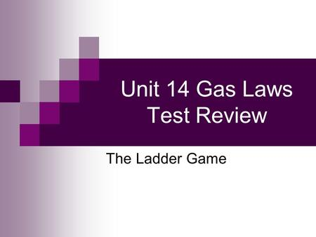 Unit 14 Gas Laws Test Review