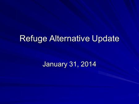 Refuge Alternative Update January 31, 2014. Refuge Alternative Rule Required by 2006 MINER Act and 2008 Appropriations Act for underground coal mines.