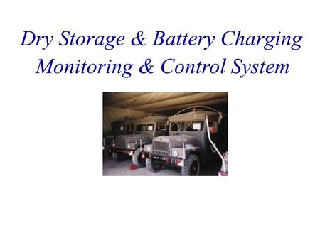 Dry Storage & Battery Charging Monitoring & Control System.