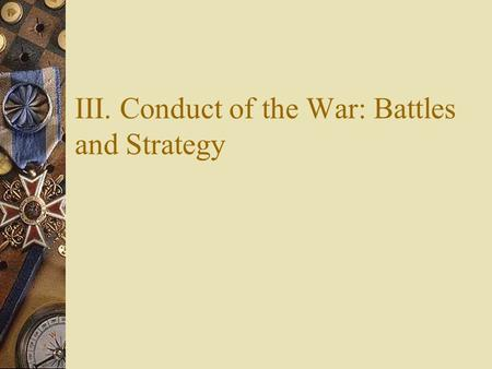 III. Conduct of the War: Battles and Strategy. A. Germany and Britain.