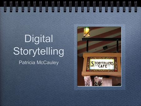 Digital Storytelling Patricia McCauley. Table of Contents Increasing student depth of learning and enthusiasm Project Description Sequence of the creative.