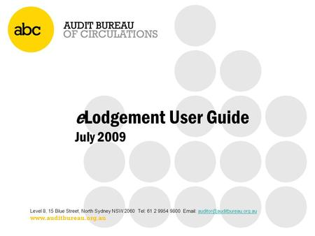 ELodgement User Guide July 2009 Level 8, 15 Blue Street, North Sydney NSW 2060 Tel: 61 2 9954 9800