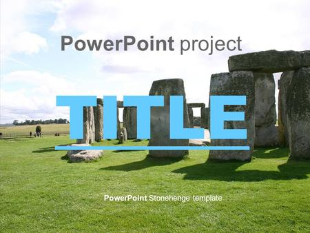 PowerPoint project TITLE PowerPoint Stonehenge template.