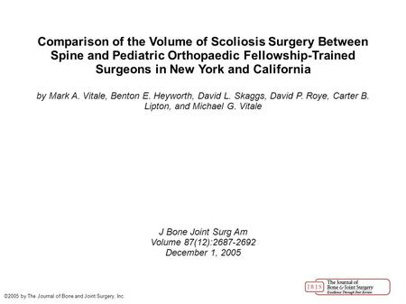 Comparison of the Volume of Scoliosis Surgery Between Spine and Pediatric Orthopaedic Fellowship-Trained Surgeons in New York and California by Mark A.