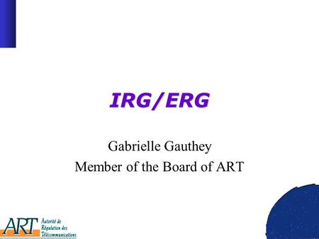 IRG/ERG Gabrielle Gauthey Member of the Board of ART.