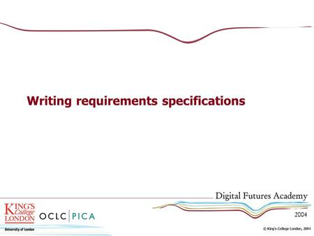 Writing requirements specifications. Why we need requirements specifications To give structure to your desires To avoid waste of resources To avoid slippage.