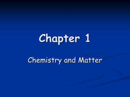 Chapter 1 Chemistry and Matter Different branches of Chemistry (no notes needed) Inorganic-substances that aren't organic (lot of what we do in here)
