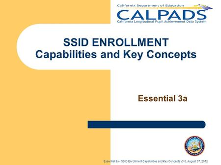 Essential 3a - SSID Enrollment Capabilities and Key Concepts v3.0, August 07, 2012 SSID ENROLLMENT Capabilities and Key Concepts Essential 3a.