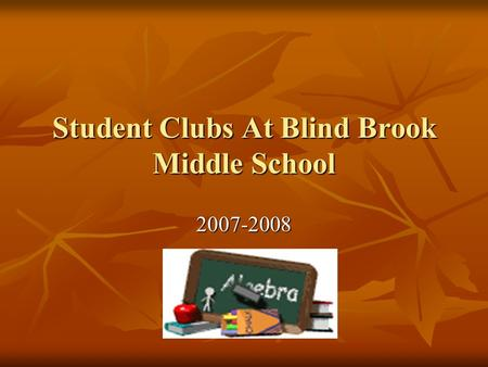 Student Clubs At Blind Brook Middle School 2007-2008.
