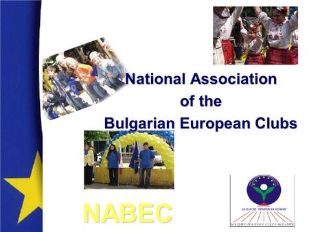 National Association of the Bulgarian European Clubs NABEC.