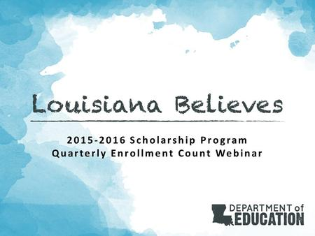 2015-2016 Scholarship Program Quarterly Enrollment Count Webinar.
