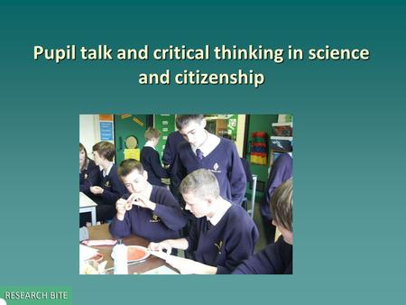 Pupil talk and critical thinking in science and citizenship.