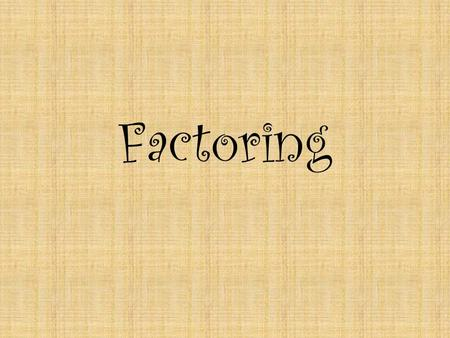 Factoring. Objective The student will be able to: Factor trinomials with grouping and Trial & Error. MM1A2f.