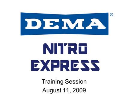 Training Session August 11, 2009. Nitro Express Features Probe or probeless operation from the same unit Compact splash resistant ABS enclosure Pre-wired.