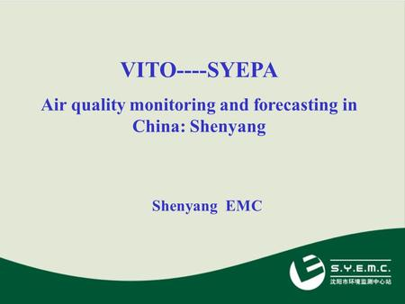 VITO----SYEPA Air quality monitoring and forecasting in China: Shenyang Shenyang EMC.