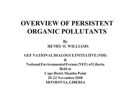 OVERVIEW OF PERSISTENT ORGANIC POLLUTANTS