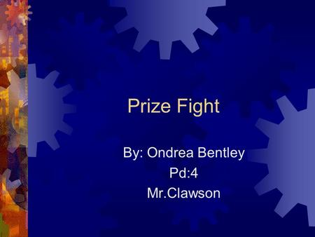 Prize Fight By: Ondrea Bentley Pd:4 Mr.Clawson. Poe Vs. Whitman.