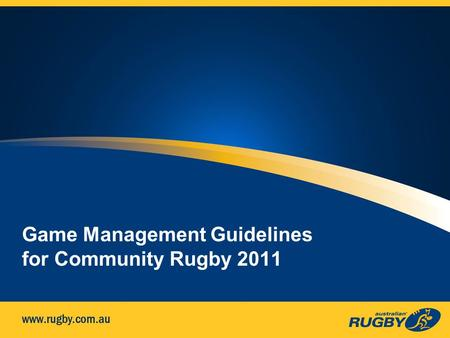 Game Management Guidelines for Community Rugby 2011.