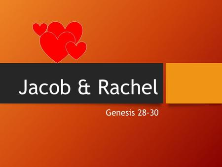 Jacob & Rachel Genesis 28-30. M.A.S.H Create a grid (as shown on the next screen) Fill in the appropriate blanks Pick a number from 1-10; starting with.