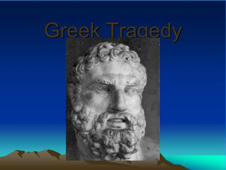 Greek Tragedy The Land Located in Europe in the Aegean Sea.