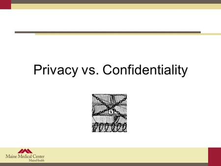 Privacy vs. Confidentiality.  IRB review of privacy and confidentiality protections is required under the Common Rule and the FDA regulations, as well.