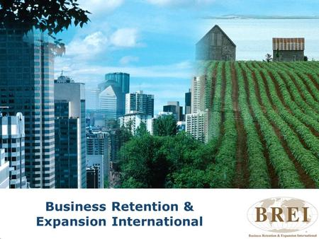 Www.brei.org Business Retention & Expansion International.