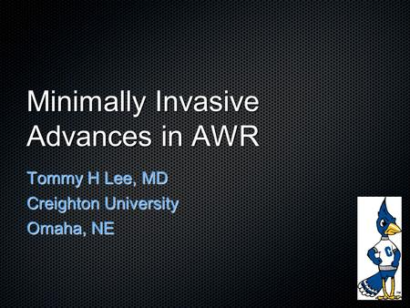 Minimally Invasive Advances in AWR