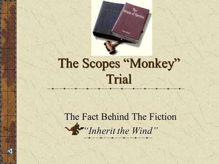 "The Scopes ""Monkey"" Trial The Fact Behind The Fiction ""Inherit the Wind"""
