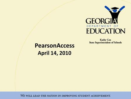 PearsonAccess April 14, 2010. PearsonAccess – Agenda Order Tracking Additional Orders Student Data Upload (SDU) files New Student Wizard Online Testing.