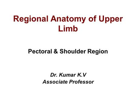 Regional Anatomy of Upper Limb