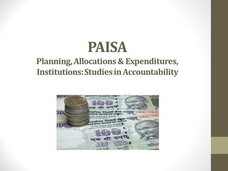 PAISA Planning, Allocations & Expenditures, Institutions: Studies in Accountability.