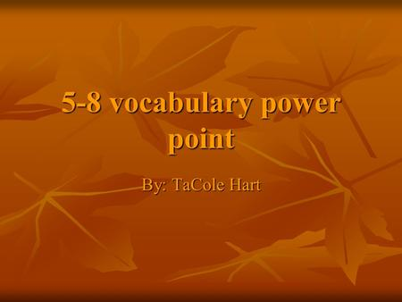 5-8 vocabulary power point By: TaCole Hart Aghast (adj.) Filled with amazement, disgust, fear, or terror (adj.) Filled with amazement, disgust, fear,