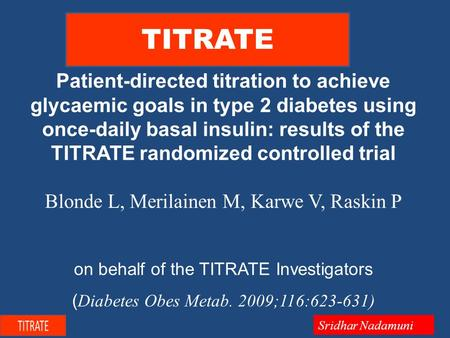Patient-directed titration to achieve glycaemic goals in type 2 diabetes using once-daily basal insulin: results of the TITRATE randomized controlled trial.
