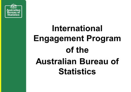 International Engagement Program of the Australian Bureau of Statistics.