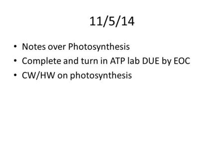 11/5/14 Notes over Photosynthesis