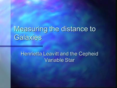 Measuring the distance to Galaxies