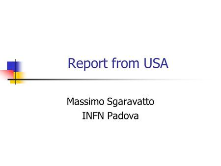 Report from USA Massimo Sgaravatto INFN Padova. Introduction Workload management system for productions Monte Carlo productions, data reconstructions.
