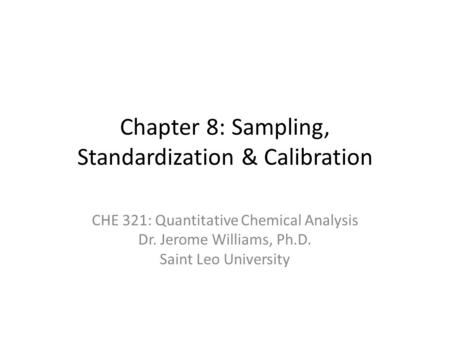 Chapter 8: Sampling, Standardization & Calibration