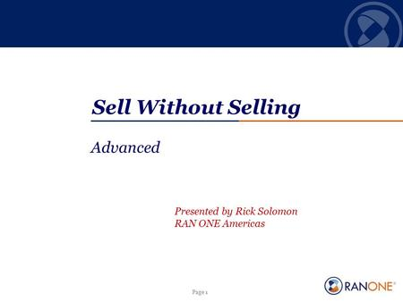 Sell Without Selling Advanced Presented by Rick Solomon