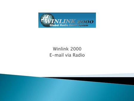 Winlink 2000 E-mail via Radio. What we are going to cover tonight: - Winlink 2000 System - RMS Express.