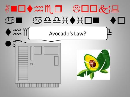 Another Look: an addition to the combined law Avocado's Law?