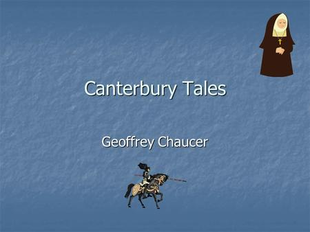 Canterbury Tales Geoffrey Chaucer. Fastwrite What positive things did the church do for people in midevil times? What negative things did they do? How.