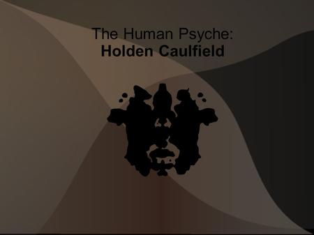 The Human Psyche: Holden Caulfield. Analysis INFP ISTP Cognitive Functions: (Ti) Introverted Thinking (Se) Extraverted sensing (Ni) Introverted intuition.