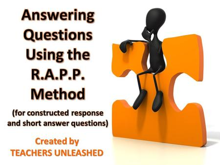 Created by TEACHERS UNLEASHED. Let's learn and practice how to use the R.A.P.P. method to answer questions! We'll use super easy questions, so that you.