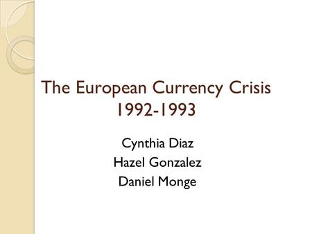 The European Currency Crisis