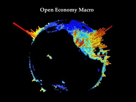 1 1 Open Economy Macro. 2 Agenda for Open Economy Macro A few slides on the Great Recession in the world economy Short reminder on the international monetary.
