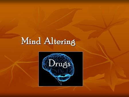 Mind Altering Drugs. Hallucinogens Cause hallucinations which are distortions in: 1. Touch 2. Smell 3. Hearing 4. Vision Which in turn cause vivid illusions.