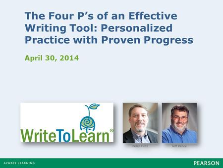 The Four P's of an Effective Writing Tool: Personalized Practice with Proven Progress April 30, 2014.